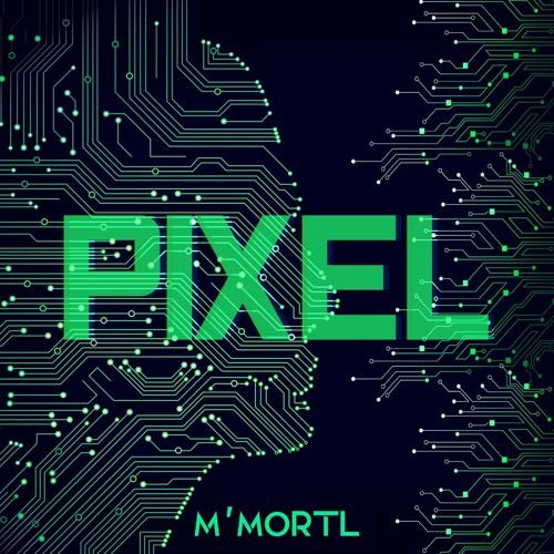 M'mortl - Pixel