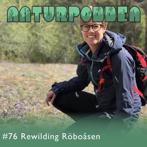 Avsnitt 76 - Rewilding Röboåsen