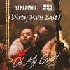 Yemi Alade & Rick Ross - Oh My Gosh (Dirty Mvss Edit)