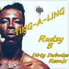 SHABBA RANKS TING -A-LING  RUDZY B DIRTY DUBWIZE REMIX [free download] www.strictlyraggajungle.com
