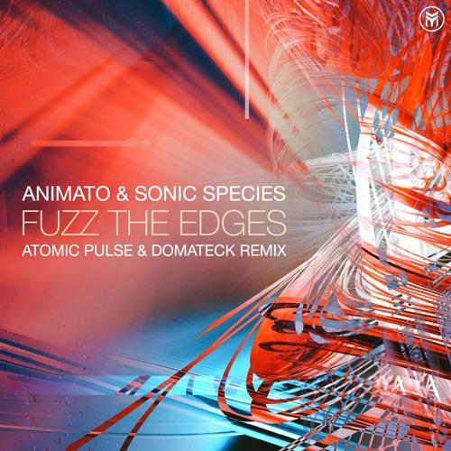 Animato & Sonic Species - Fuzz The Edges (Atomic Pulse Vs Domatek Remix)