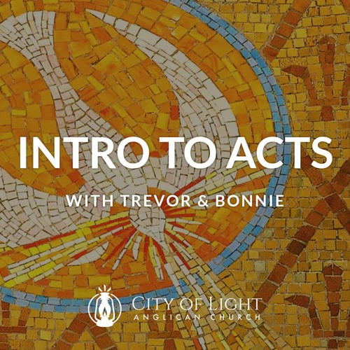 Introduction To Acts with Father Trevor & Pastor Bonnie