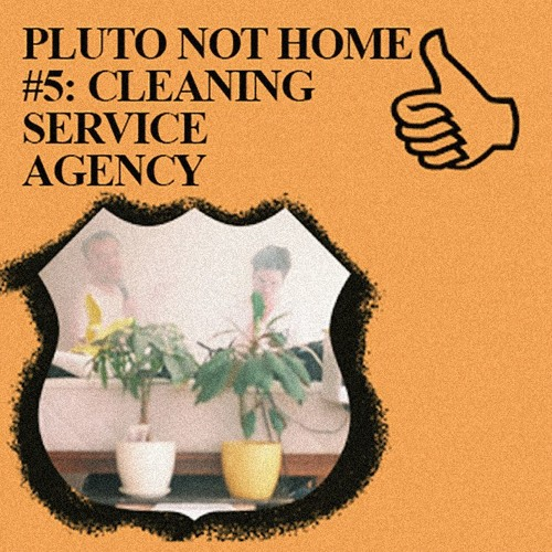 Cleaning Service Agency live @ Pluto Not Home