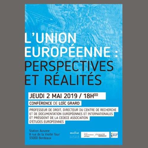 """Loïc Grard """"L'Union Européenne : perspectives et réalités"""""""