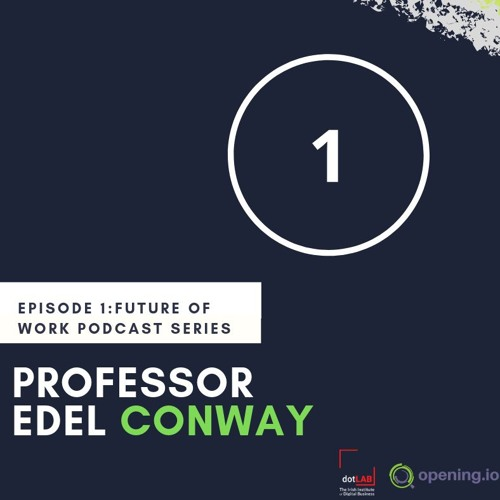 #FutureofWork Podcast Series - Episode 1 - Edel Conway