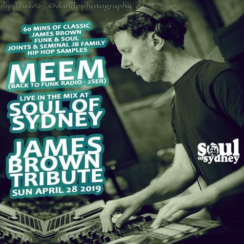 SOUL OF SYDNEY 368: MEEM live at JAMES BROWN Tribute   Sun 28 April 2019