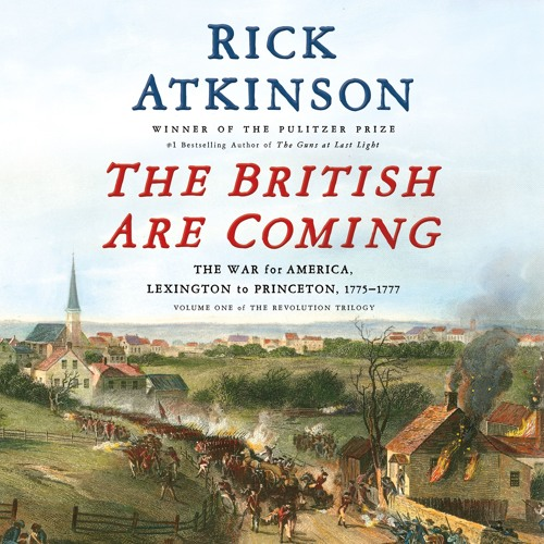 The British Are Coming by Rick Atkinson, audiobook excerpt