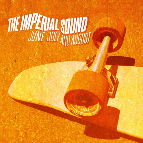 The Imperial Sound / June July And August