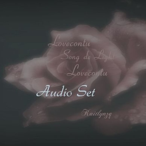 vocal synopsis for Lovecontu Song de Light Lovecontu audio set