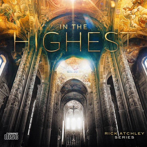IN THE HIGHEST by Rick Atchley