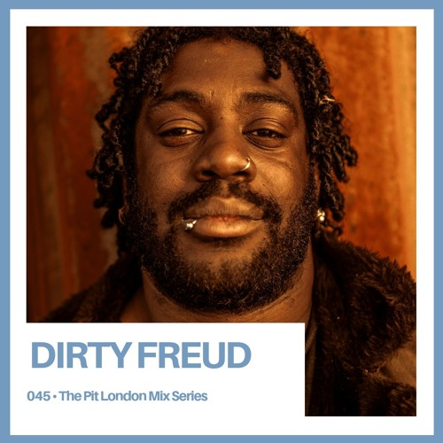 The Pit London 045: Dirty Freud