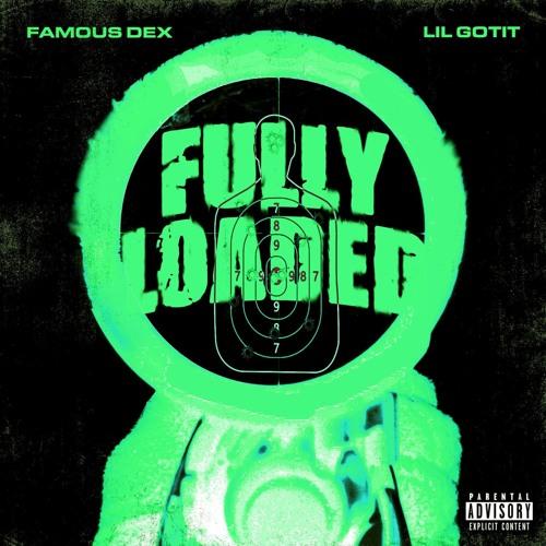 Fully Loaded - Famous Dex ft. Lil Got It (prod by Chupi)