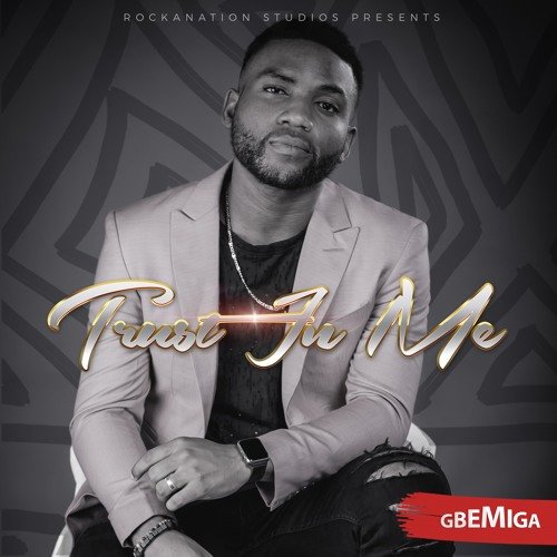 Trust In Me by GBEMIGA | Gbemiga Adejumo | Free Listening on
