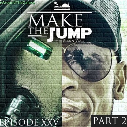 Make The Jump Podcast Episode 25 Part #2 | DeeTails & A Chat From A Galaxy Not Too Far Away