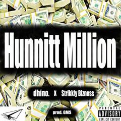 Hunnitt Million (feat. Strikkly Bizness)(prod. GMS)