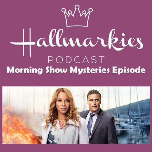 Hallmarkies: Morning Show Mysteries Recap