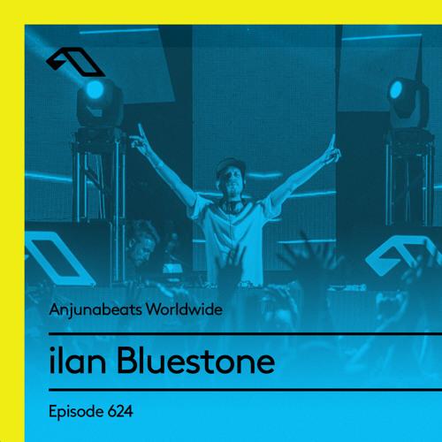 Anjunabeats Worldwide 624 with ilan Bluestone