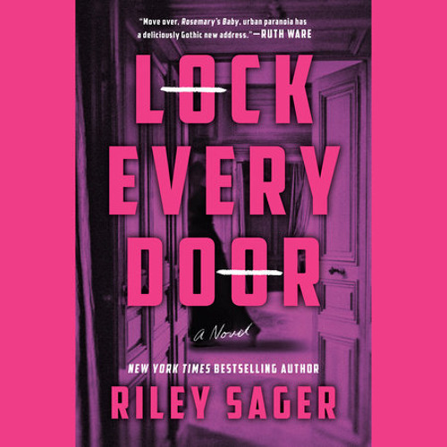 Lock Every Door by Riley Sager, read by Dylan Moore