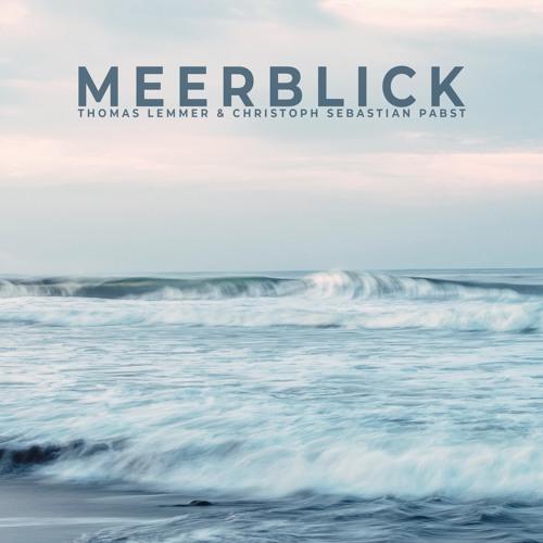 Thomas Lemmer & Christoph Sebastian Pabst - Meerblick (Snippets)
