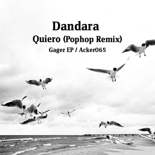 Dandara - Quiero Feat. Anissa Damali & III (Pophop Remix)- Acker Records - snippet