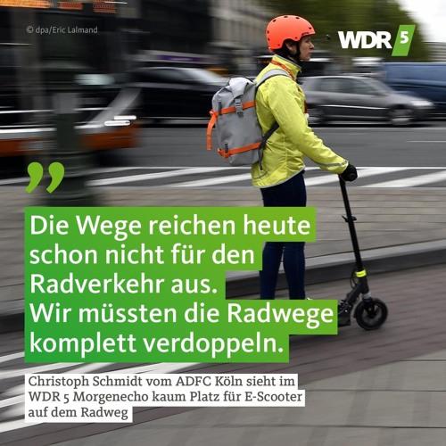 ADFC Köln auf WDR 5 zu E-Scootern auf Radwegen