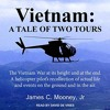 Vietnam: A Tale of Two Tours By James C. Mooney Jr. Audiobook Sample
