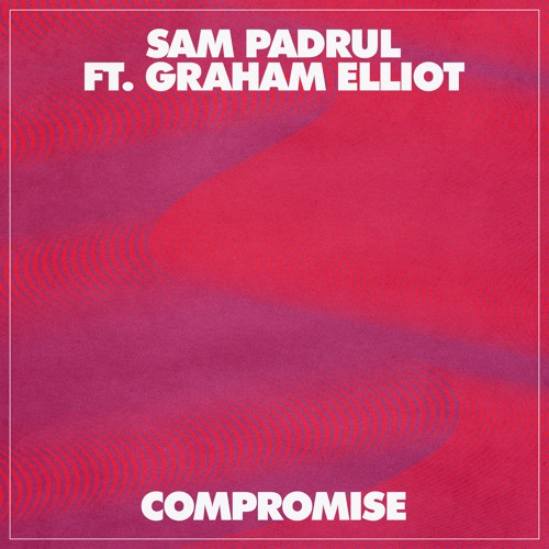 Compromise (Ft. Graham Elliot)