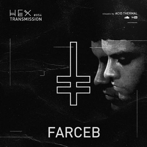 HEX Transmission #054 - Farceb