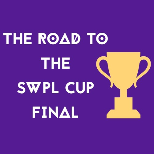 The Road To The SWPL Cup Final