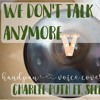 We Dont Talk Anymore - Charlie Puth ft. Selena Gomez |  Handpan & Voice Cover