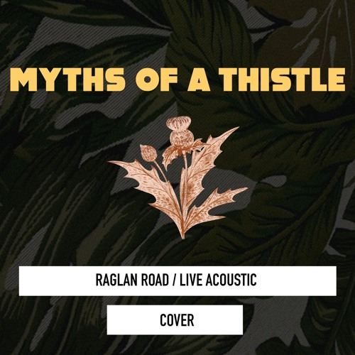 Raglan Road | Luke Kelly | Cover by Myths of a Thistle