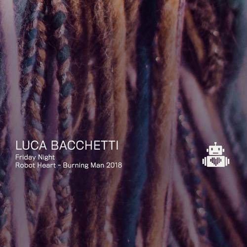 Luca Bacchetti -  Robot Heart - Burning Man 2018