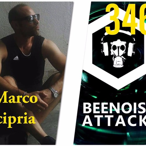 Beenoise Attack Episode 346 With Marco Cipria