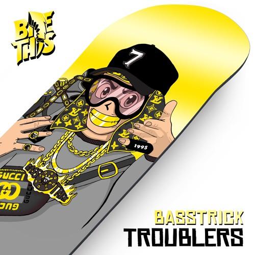 Basstrick - Troublers