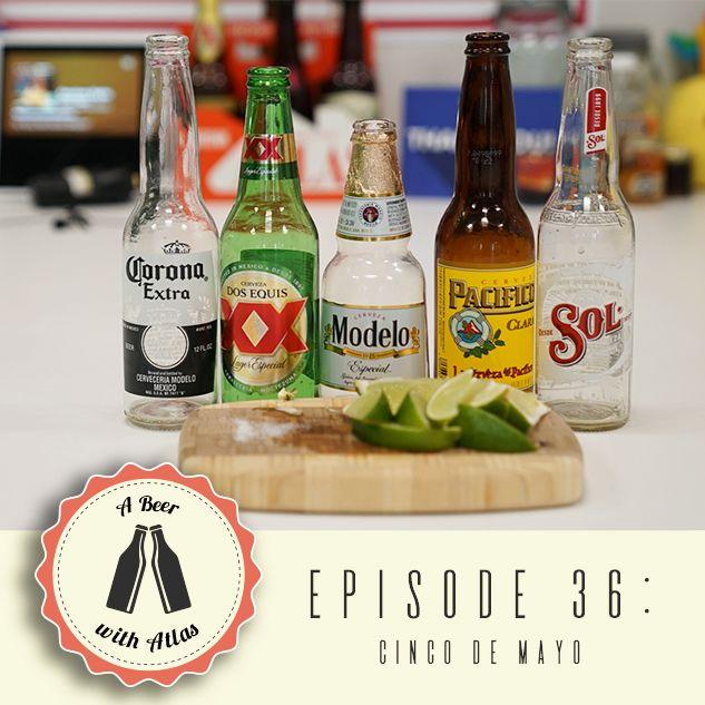 A Beer With Atlas #36 - Cinco De Mayo