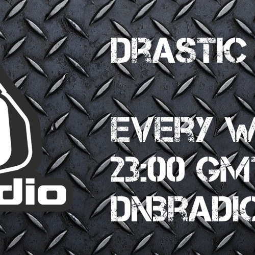 Drastic LIVE on DNBRADIO - Drastic Sounds #22