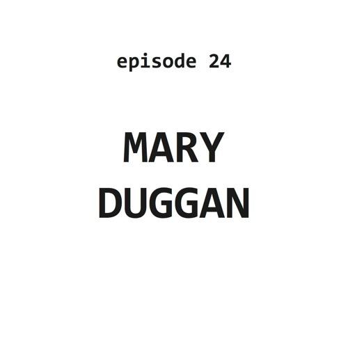 Ep 24: Mary Duggan
