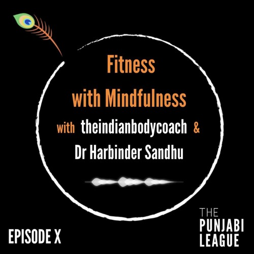 Fitness with Mindfulness Ft theindianbodycoach & Dr Harbinder Sandhu