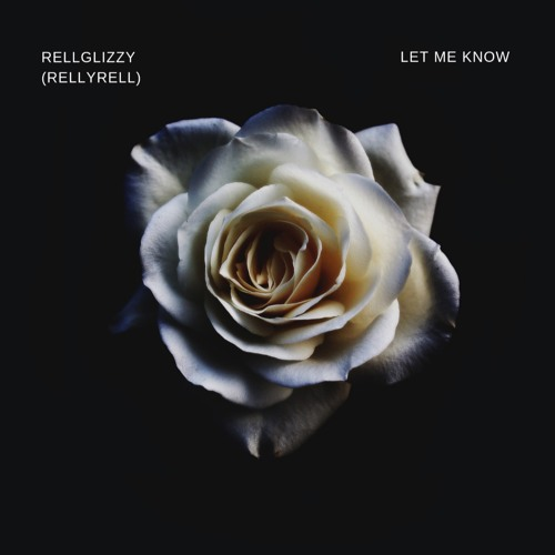 Let Me Know X Rell Glizzy (final Mix Raw)