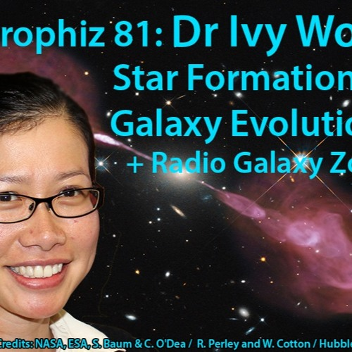 Astrophiz 81 - Dr Ivy Wong
