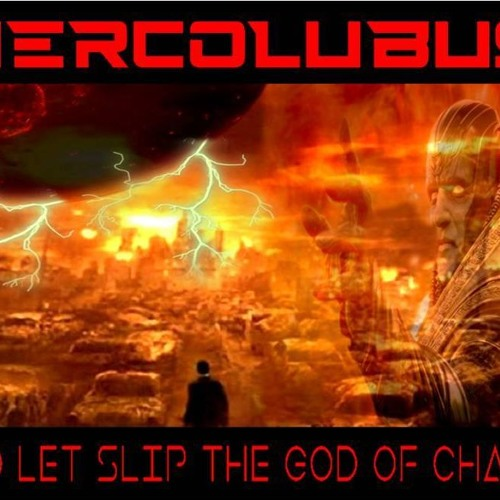 'HERCOLUBUS – AND LET SLIP THE GOD OF CHAOS W/ PASTOR PAUL BEGLEY' – MAY 07, 2019