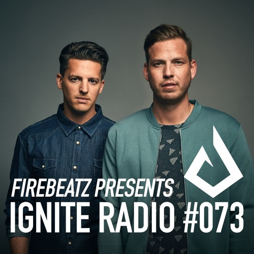 Firebeatz presents Ignite Radio #073