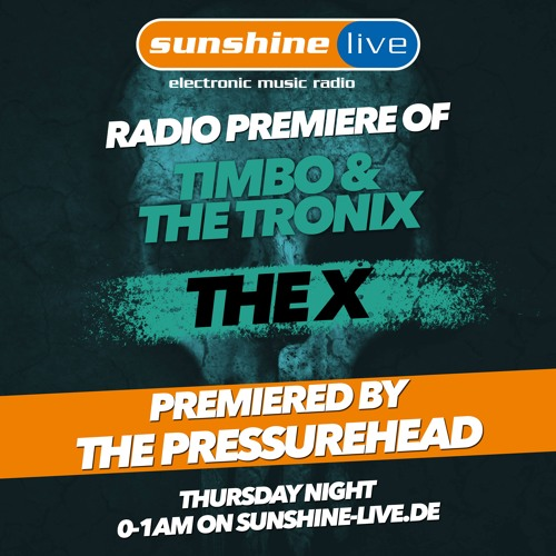 Radio Premiere of Timbo & THE TRONIX - The X by the Pressurehead on sunshine live