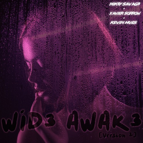 Wid3 Awak3 (Version 2) [feat. Xavier Sorrow & Kevin Hues]