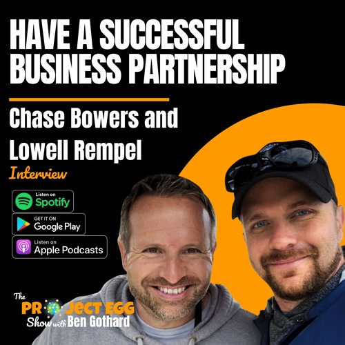 Have a Successful Business Partnership: Chase Bowers and Lowell Rempel