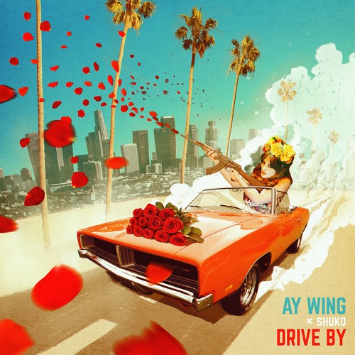AY WING X SHUKO - DRIVE BY