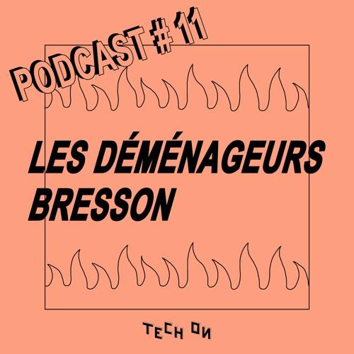 TECH-ON PODCAST#11 - LES DÉMÉNAGEURS BRESSONS