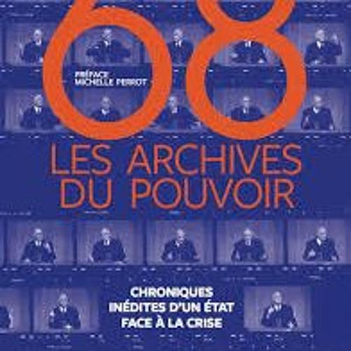 """L'expo """"68, archives du pouvoir"""" aux Archives nationales : montrer la bureaucratie, P. Artières"""