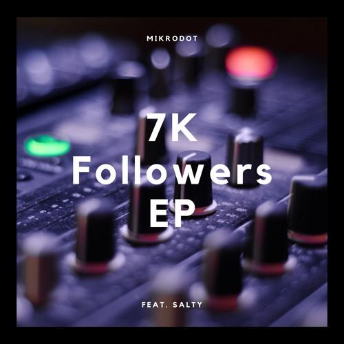 MiKrodot - 7K Followers 2019 [EP]