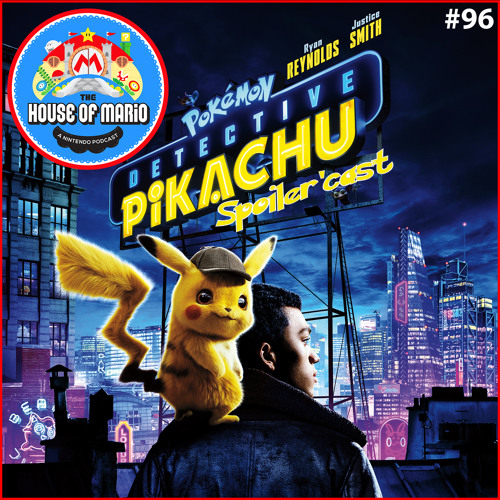 Detective Pikachu Movie Spoiler'cast - The House Of Mario Ep. 96